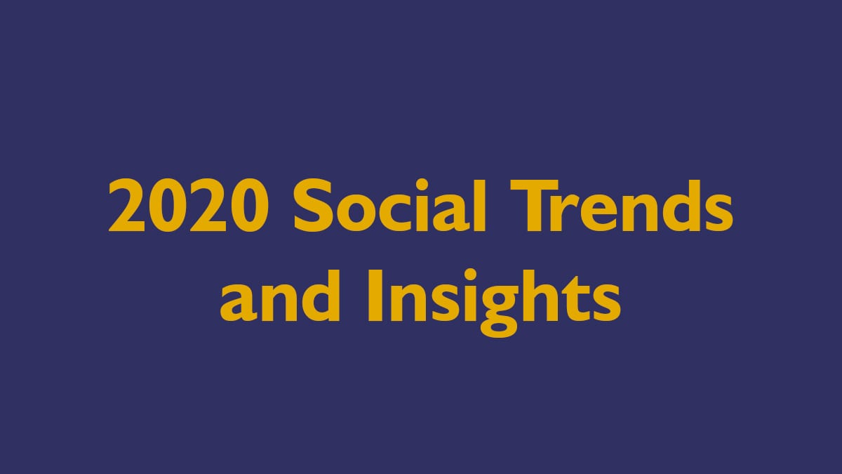 2020 Social Trends and Insights – Part 2